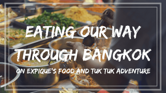 Eating Our Way Through Bangkok - An Evening Food And Tuk Tuk Adventure by Expique